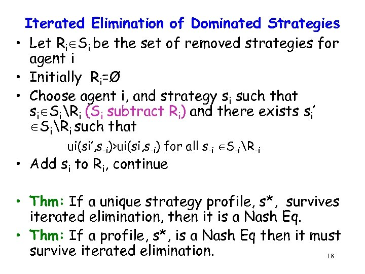 Iterated Elimination of Dominated Strategies • Let Ri Si be the set of removed