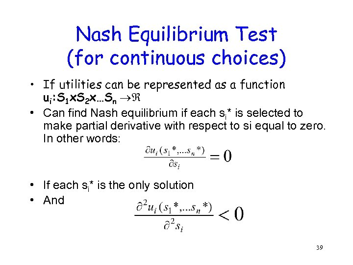 Nash Equilibrium Test (for continuous choices) • If utilities can be represented as a