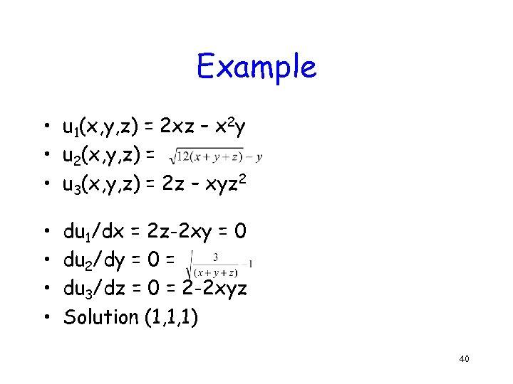 Example • u 1(x, y, z) = 2 xz – x 2 y •