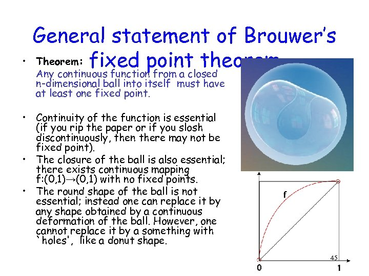 • General statement of Brouwer's Theorem: fixed point theorem Any continuous function from