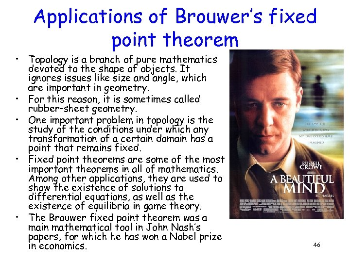 Applications of Brouwer's fixed point theorem • Topology is a branch of pure mathematics