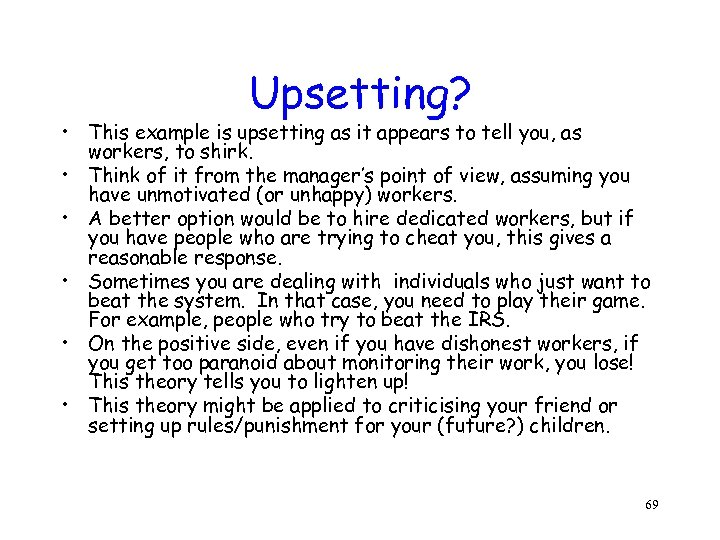 Upsetting? • This example is upsetting as it appears to tell you, as workers,