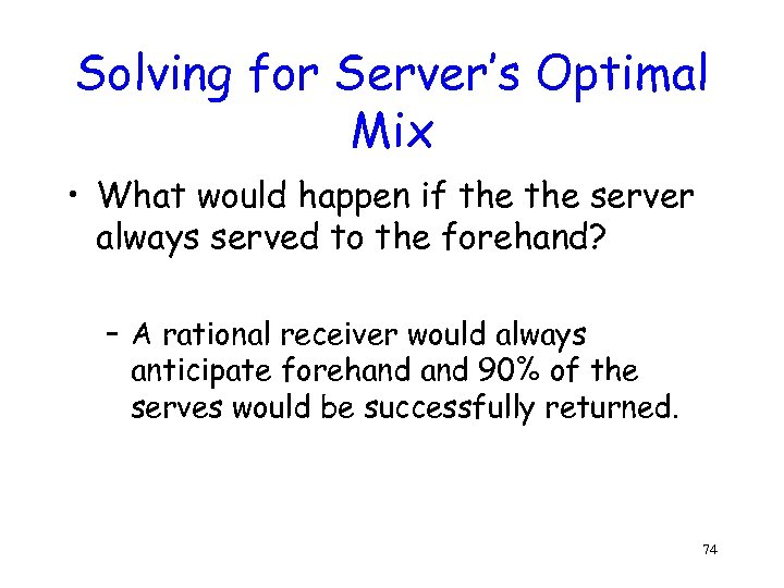 Solving for Server's Optimal Mix • What would happen if the server always served