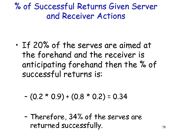 % of Successful Returns Given Server and Receiver Actions • If 20% of the
