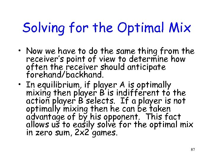 Solving for the Optimal Mix • Now we have to do the same thing