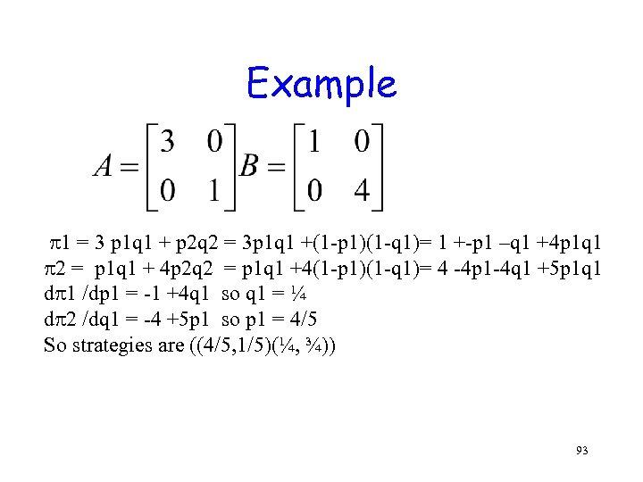 Example 1 = 3 p 1 q 1 + p 2 q 2 =