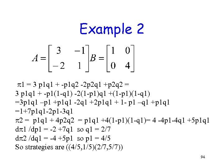 Example 2 1 = 3 p 1 q 1 + -p 1 q 2