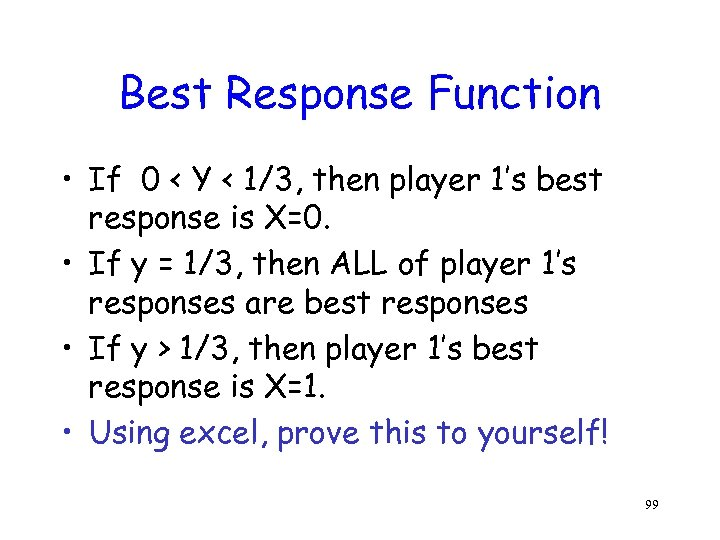 Best Response Function • If 0 < Y < 1/3, then player 1's best