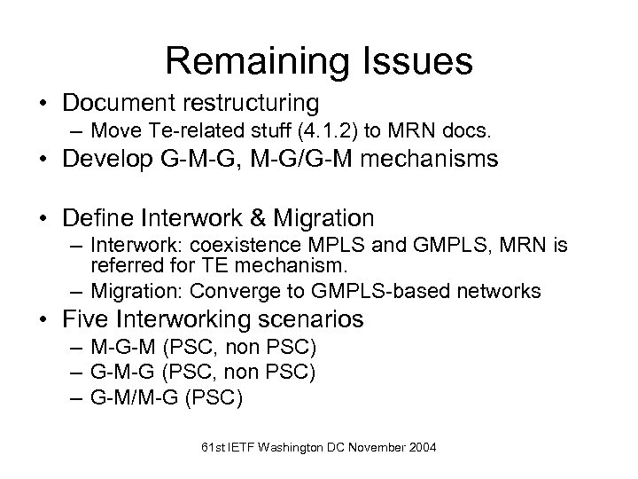 Remaining Issues • Document restructuring – Move Te-related stuff (4. 1. 2) to MRN