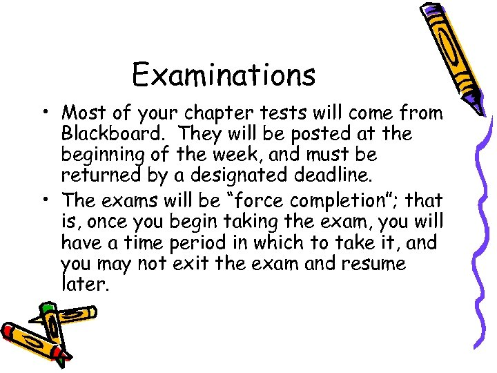 Examinations • Most of your chapter tests will come from Blackboard. They will be