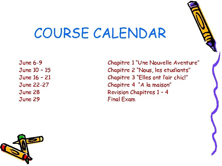 COURSE CALENDAR June 6 -9 June 10 – 15 June 16 – 21 June