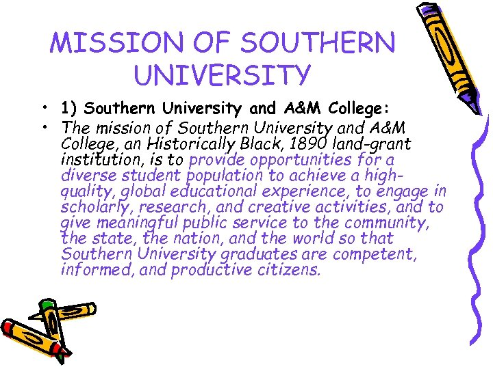 MISSION OF SOUTHERN UNIVERSITY • 1) Southern University and A&M College: • The mission