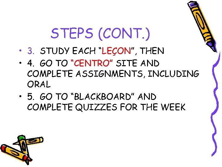 """STEPS (CONT. ) • 3. STUDY EACH """"LEÇON"""", THEN • 4. GO TO """"CENTRO"""""""