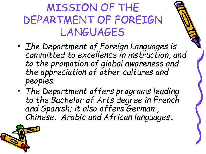 MISSION OF THE DEPARTMENT OF FOREIGN LANGUAGES • The Department of Foreign Languages is