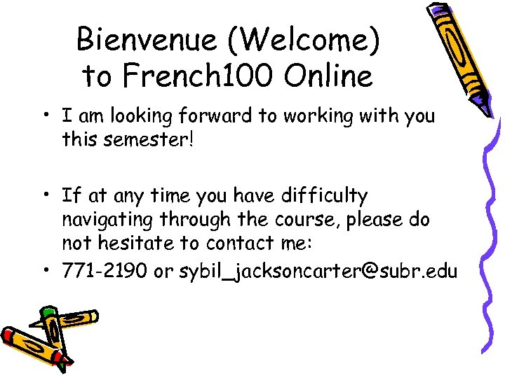 Bienvenue (Welcome) to French 100 Online • I am looking forward to working with