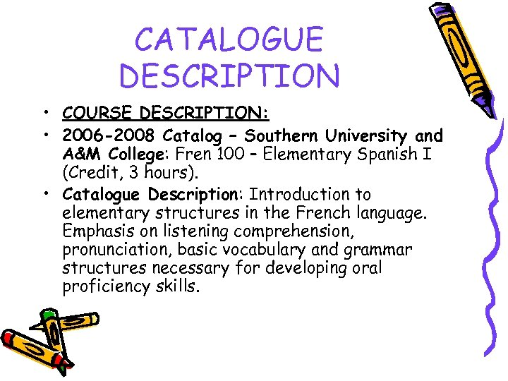 CATALOGUE DESCRIPTION • COURSE DESCRIPTION: • 2006 -2008 Catalog – Southern University and A&M