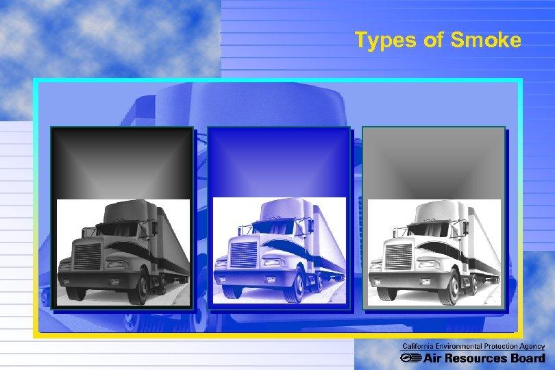 Types of Smoke