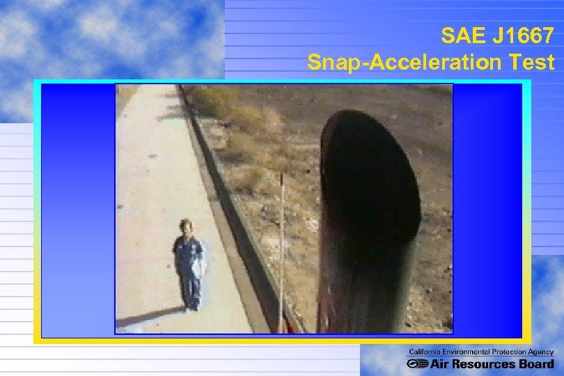 SAE J 1667 Snap-Acceleration Test