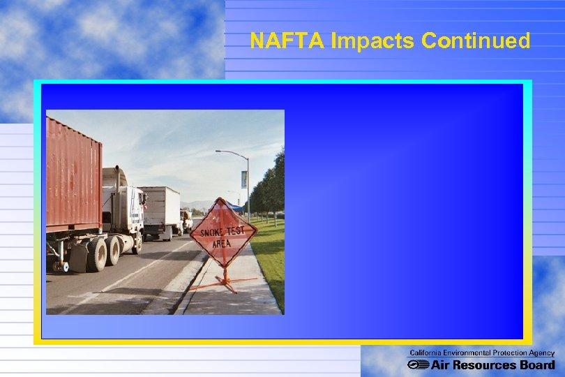 NAFTA Impacts Continued
