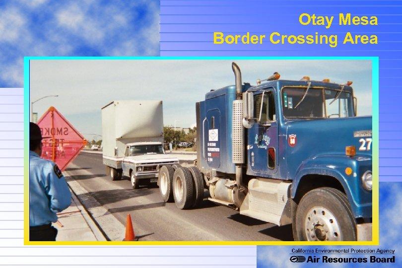 Otay Mesa Border Crossing Area