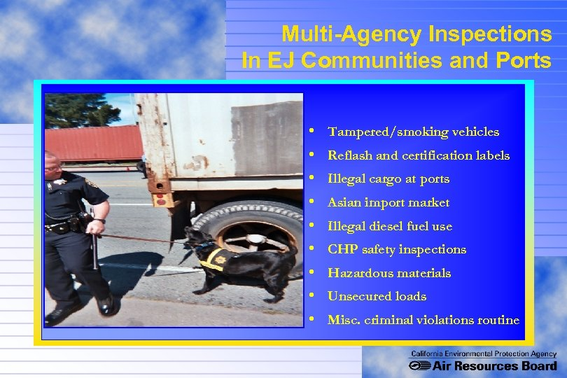 Multi-Agency Inspections In EJ Communities and Ports • • • Tampered/smoking vehicles Reflash and