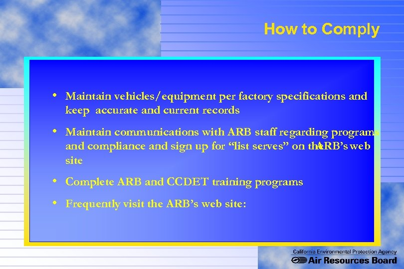 How to Comply • Maintain vehicles/equipment per factory specifications and keep accurate and current
