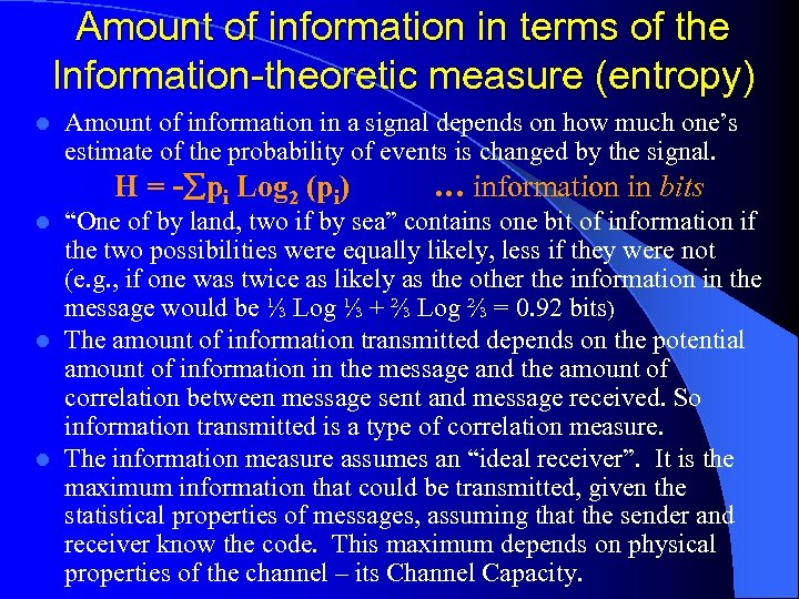 Amount of information in terms of the Information-theoretic measure (entropy) l Amount of information