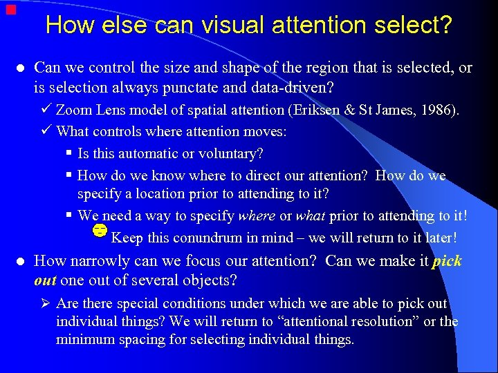 l How else can visual attention select? Can we control the size and