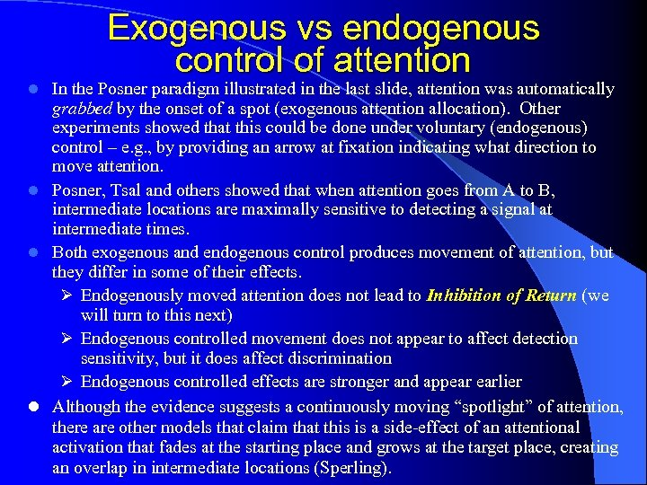 Exogenous vs endogenous control of attention In the Posner paradigm illustrated in the last