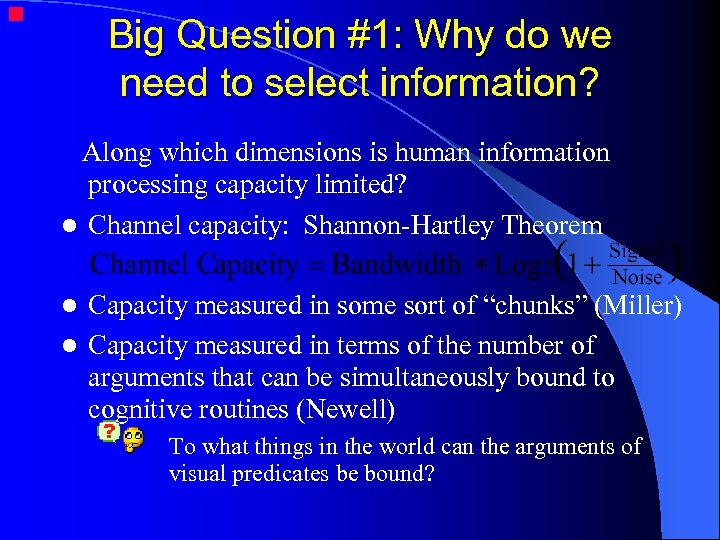 Big Question #1: Why do we need to select information? Along which dimensions