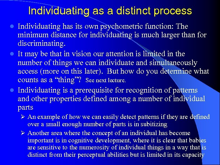 Individuating as a distinct process Individuating has its own psychometric function: The minimum distance