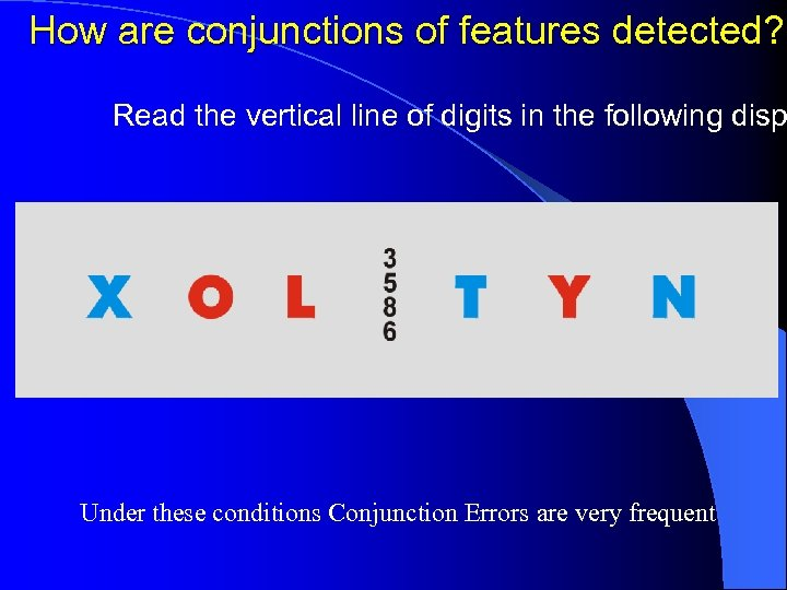 How are conjunctions of features detected? Read the vertical line of digits in the
