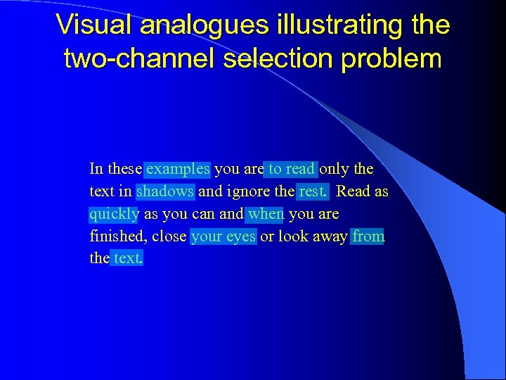 Visual analogues illustrating the two-channel selection problem In these examples you are to read