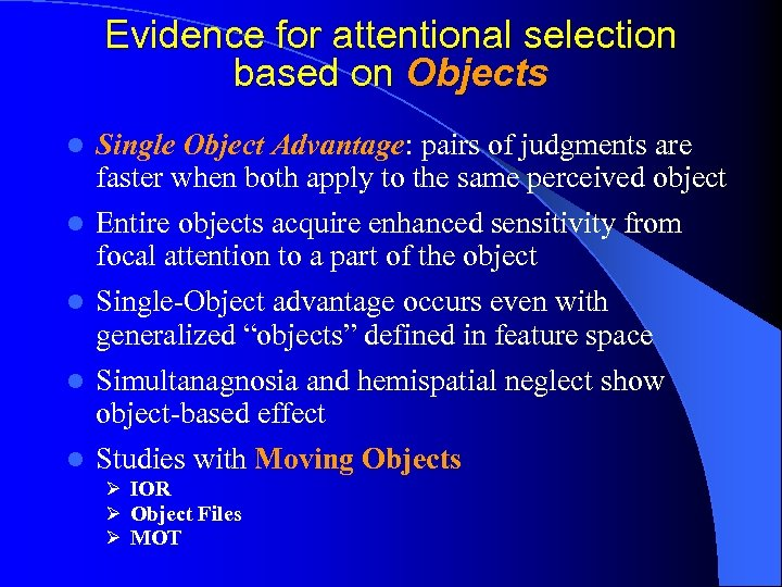 Evidence for attentional selection based on Objects Single Object Advantage: pairs of judgments are