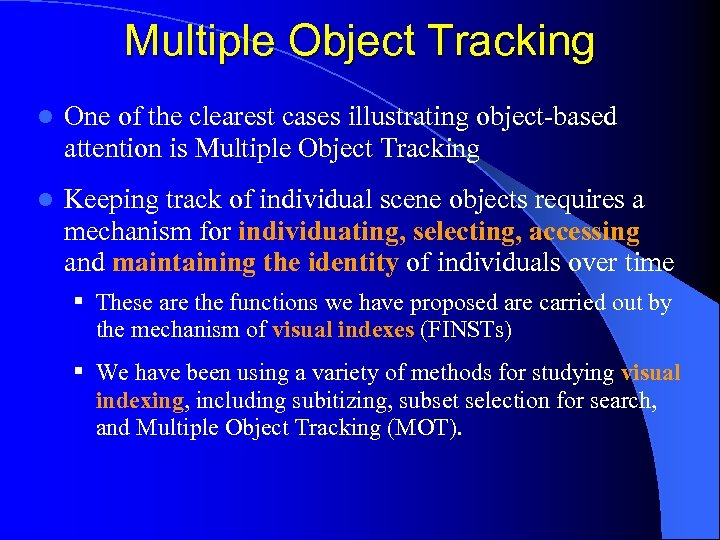 Multiple Object Tracking l One of the clearest cases illustrating object-based attention is Multiple