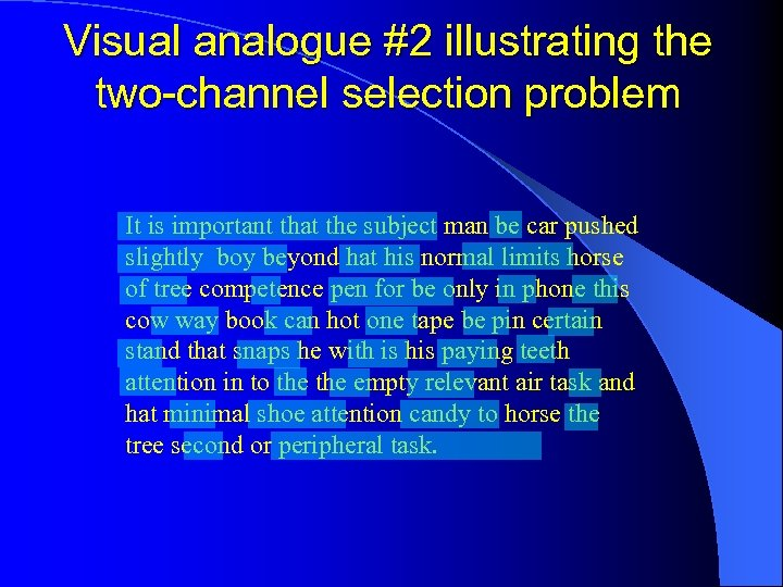 Visual analogue #2 illustrating the two-channel selection problem It is important that the subject