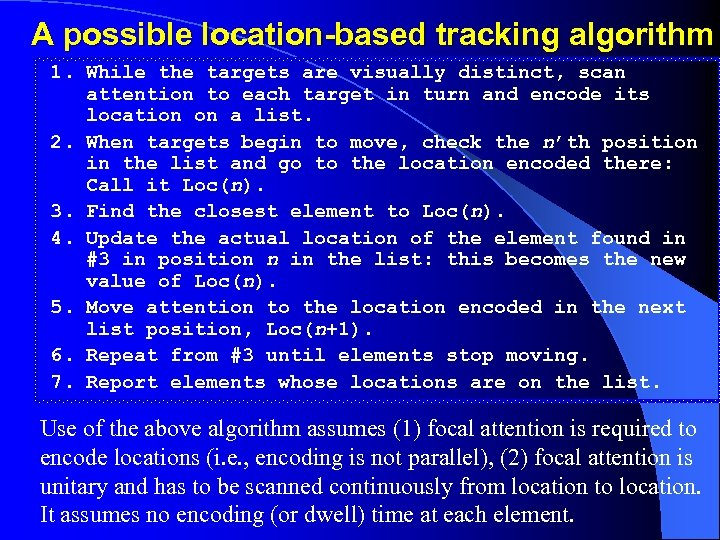 A possible location-based tracking algorithm 1. While the targets are visually distinct, scan attention