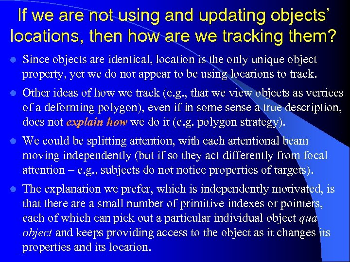 If we are not using and updating objects' locations, then how are we tracking