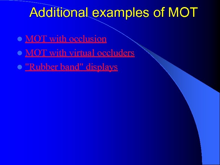 Additional examples of MOT l MOT with occlusion l MOT with virtual occluders l