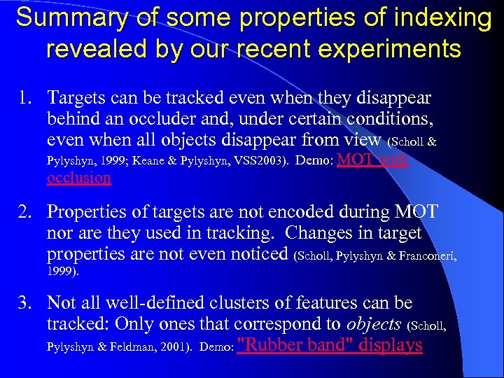 Summary of some properties of indexing revealed by our recent experiments 1. Targets can