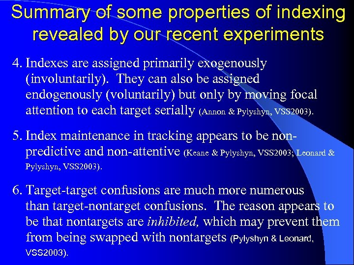Summary of some properties of indexing revealed by our recent experiments 4. Indexes are