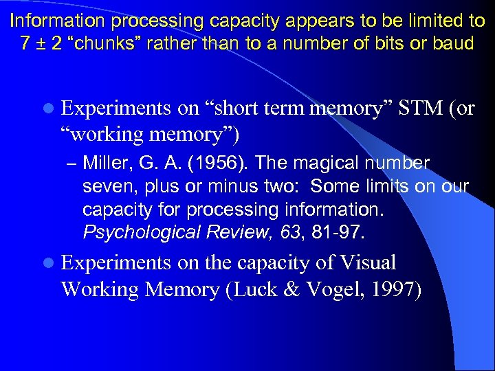 "Information processing capacity appears to be limited to 7 ± 2 ""chunks"" rather than"