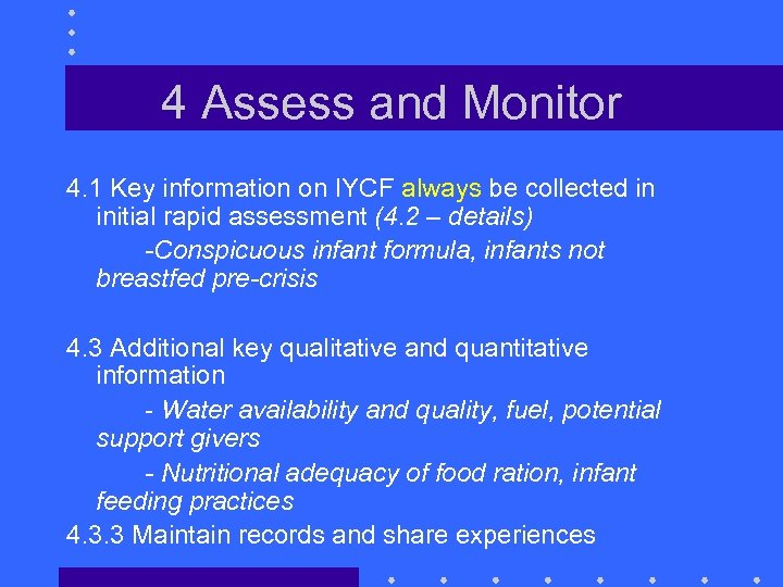 4 Assess and Monitor 4. 1 Key information on IYCF always be collected in