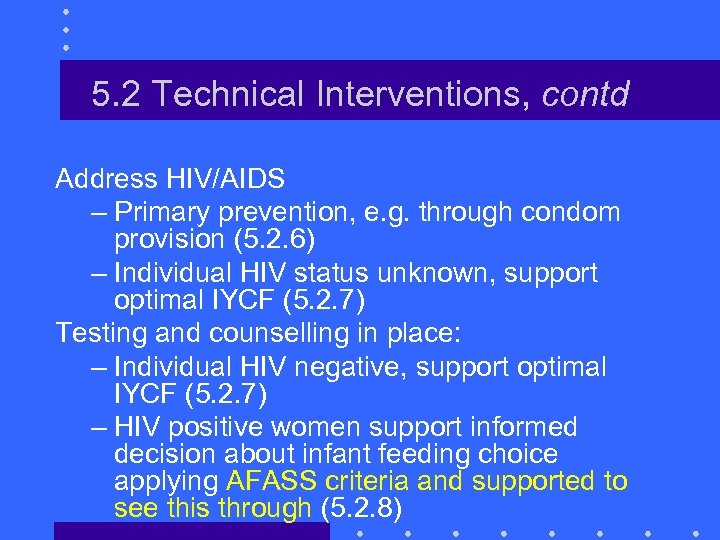 5. 2 Technical Interventions, contd Address HIV/AIDS – Primary prevention, e. g. through condom