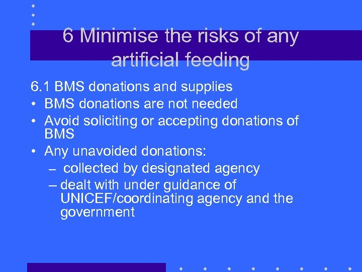 6 Minimise the risks of any artificial feeding 6. 1 BMS donations and supplies