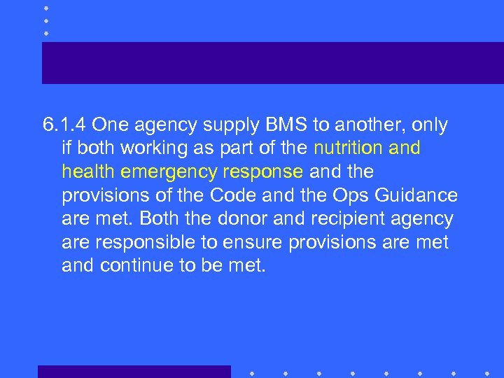 6. 1. 4 One agency supply BMS to another, only if both working as