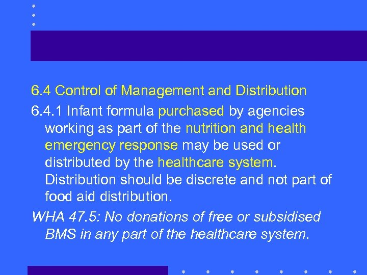 6. 4 Control of Management and Distribution 6. 4. 1 Infant formula purchased by