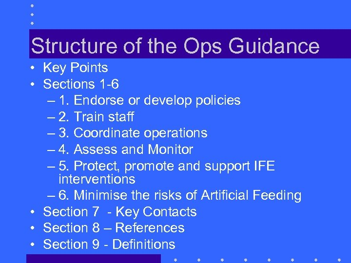 Structure of the Ops Guidance • Key Points • Sections 1 -6 – 1.