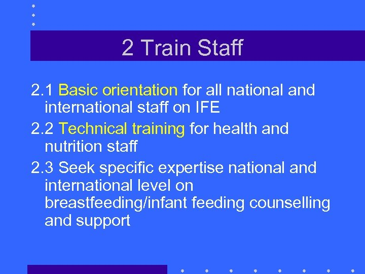 2 Train Staff 2. 1 Basic orientation for all national and international staff on