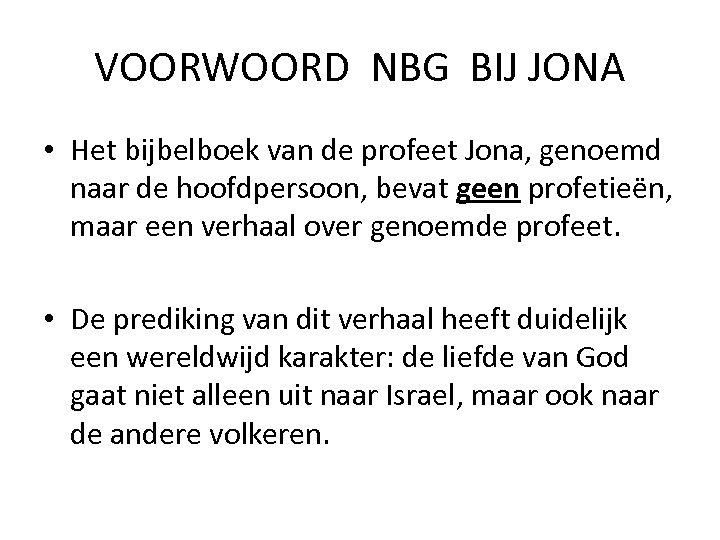 VOORWOORD NBG BIJ JONA • Het bijbelboek van de profeet Jona, genoemd naar de